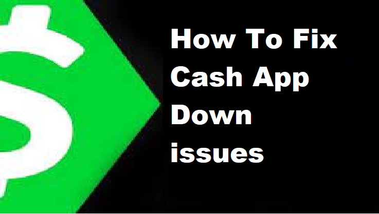 Cash App Down issues